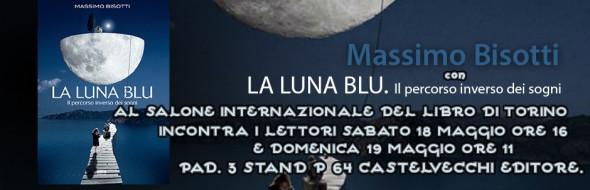 Massimo Bisotti e La luna blu al Salone Internazionale del libro di Torino il 16 e il 17 maggio 2013.